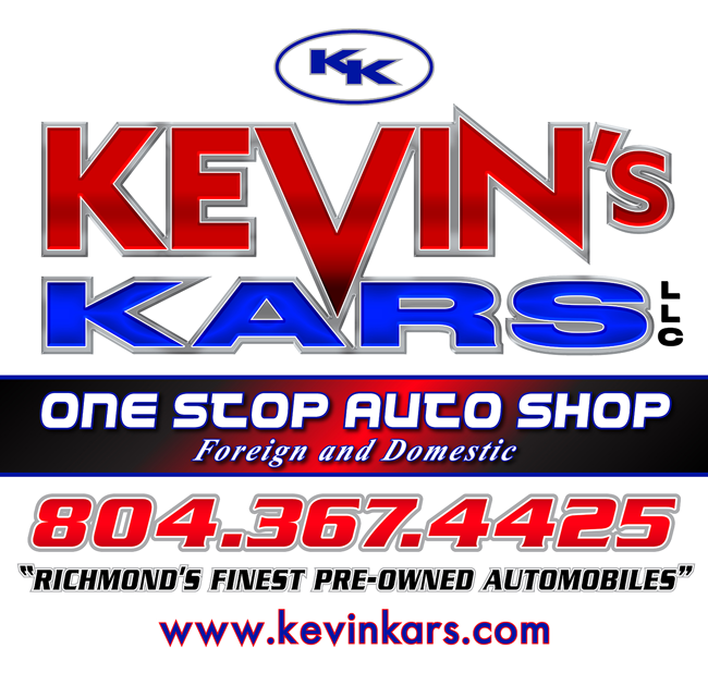 Kevin's Kars One Stop Auto Shop foreign and domestic. 804-367-4425. Richmond's finest pre-owned automobiles. www.kevinskars.com